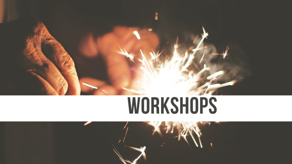 "Image shows two hands holding a lit sparkler. Text reads ""workshops"" This photo is a link to my page on the workshops I offer."